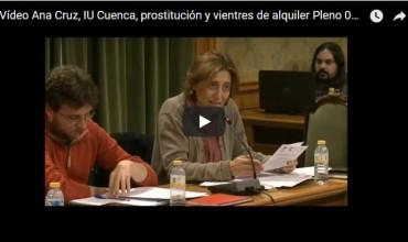 Vídeo Ana Cruz, IU Cuenca, prostitución y vientres de alquiler Pleno 08.11.17