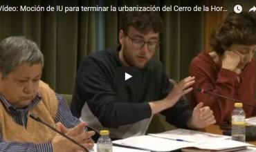 Vídeo: Moción de IU para terminar la urbanización del Cerro de la Horca Pleno 08.05.18 – Pablo G