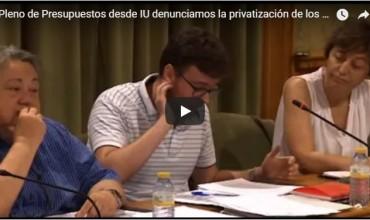 Pleno de Presupuestos desde IU denunciamos la privatización de los servicios del Ayuntamiento.