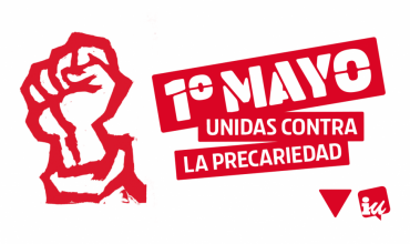 Unidas contra la precariedad – Manifiesto de Izquierda Unida por el 1º de mayo de 2019.